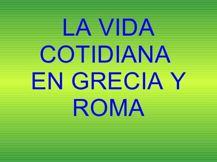 Cc tema 4_la_vida_cotidiana_en_grecia_y_roma_m