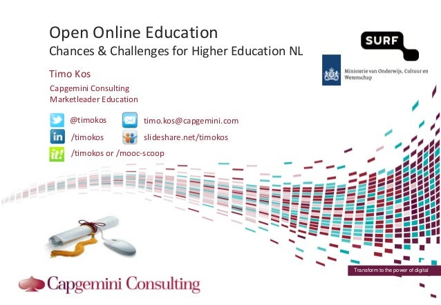Transform to the power of digitalOpen Online EducationChances & Challenges for Higher Education NLTimo Kos@timokos/timokos...