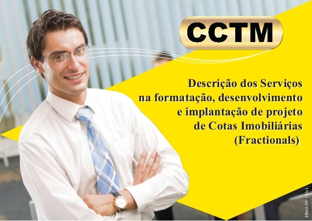 Effect.09-13/v1  Descrição dos Serviços na formatação, desenvolvimento e implantação de projeto de Cotas Imobiliárias (Fra...
