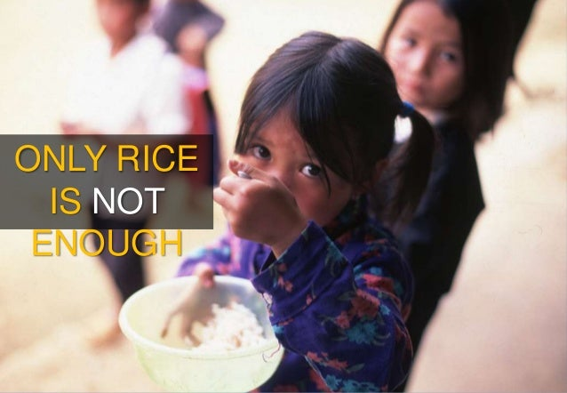 ONLY RICE  IS NOT ENOUGH
