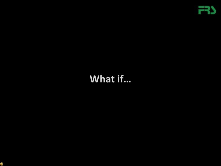 What if…<br />