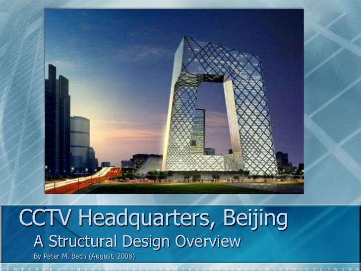 CCTV Headquarters, Beijing<br />A Structural Design Overview<br />By Peter M. Bach (August, 2008)<br />