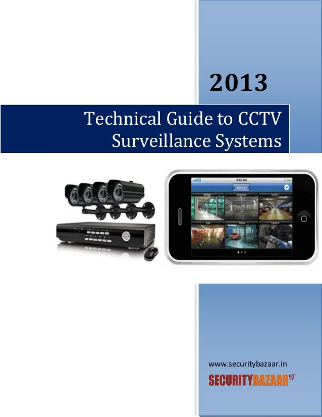2013 Technical Guide to CCTV Surveillance Systems  www.securitybazaar.in