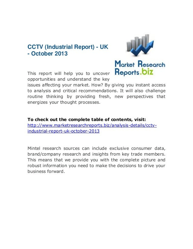 CCTV (Industrial Report) - UK - October 2013 This report will help you to uncover opportunities and understand the key iss...