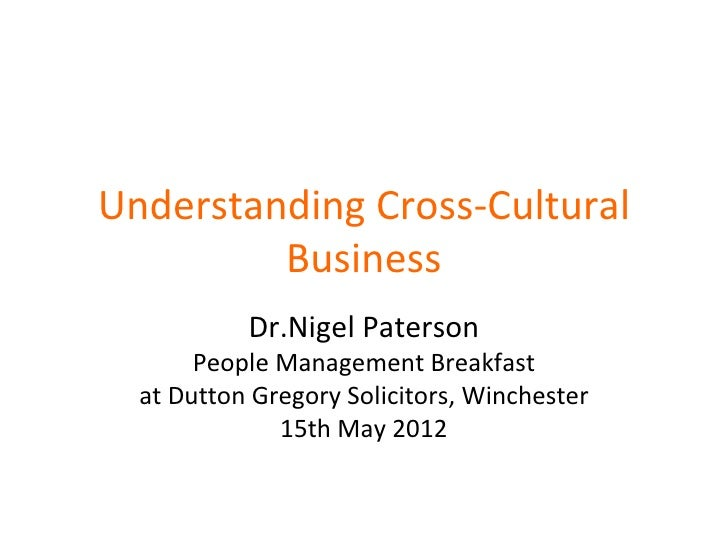 Understanding Cross-Cultural         Business           Dr.Nigel Paterson       People Management Breakfast  at Dutton Gre...