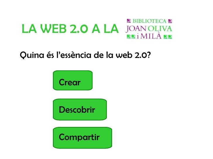 Web 2.0 a la Biblioteca Joan Oliva i Milà