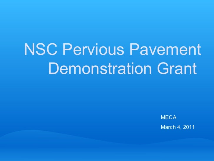 NSC Pervious Pavement Demonstration Grant  MECA March 4, 2011