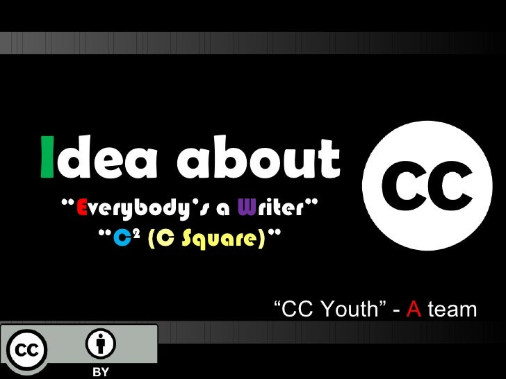 """"""" CC Youth"""" -  A  team I dea about  """" E verybody's a  W riter"""" """" C 2   (C  Square ) """""""