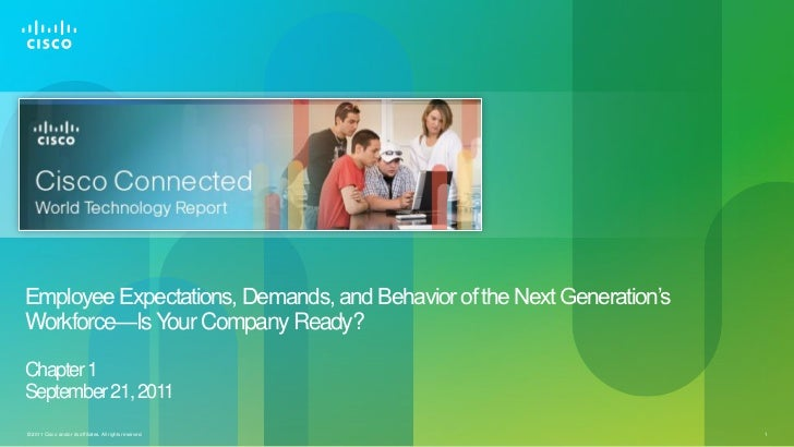 Employee Expectations, Demands, and Behavior of the Next Generation'sWorkforce—Is Your Company Ready?Chapter 1September 21...