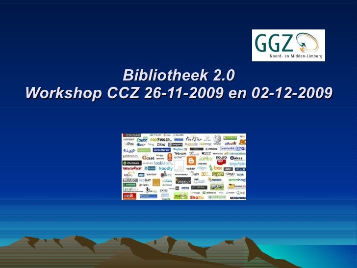 Bibliotheek 2.0 Workshop CCZ 26-11-2009 en 02-12-2009