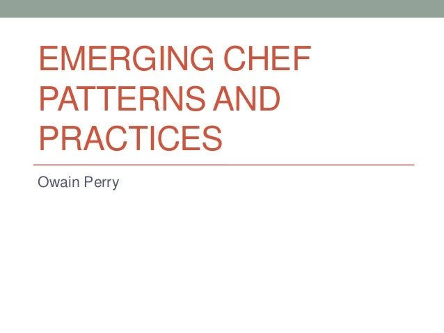 Emerging chef patterns and practices