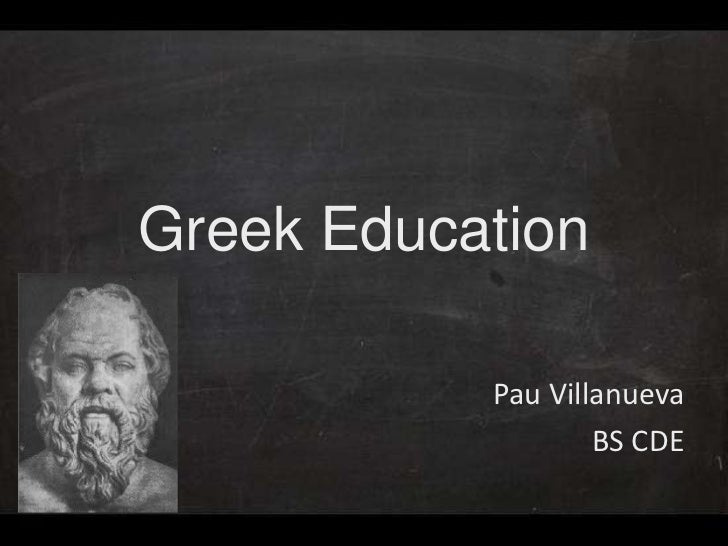 Greek Education           Pau Villanueva                   BS CDE
