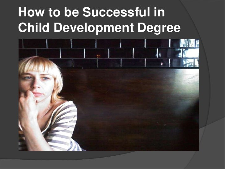 How to be Successful inChild Development Degree