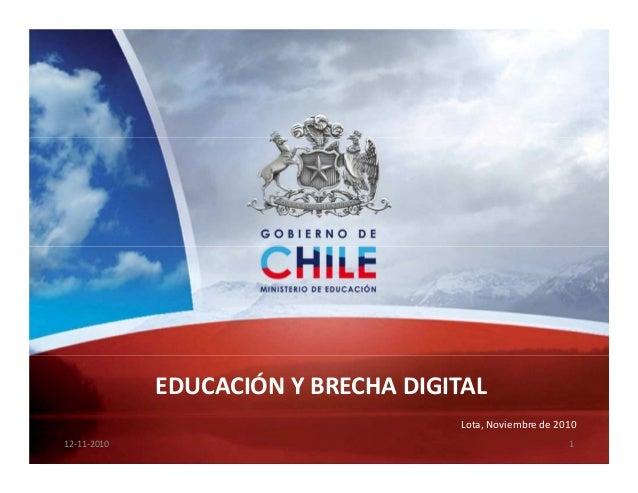 EDUCACIÓN Y BRECHA DIGITAL 112-11-2010 Lota, Noviembre de 2010