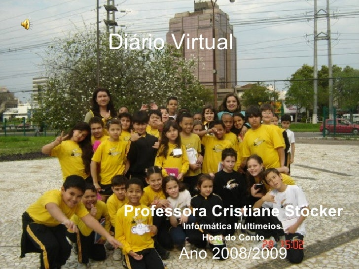 Diário Virtual Professora Cristiane Stöcker Informática Multimeios  Hora do Conto Ano 2008/2009