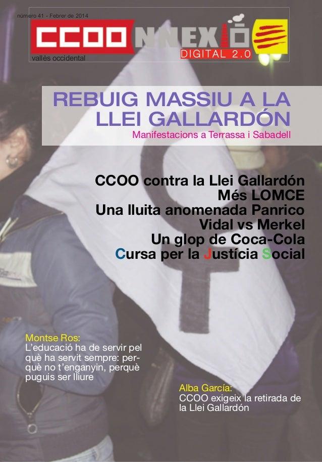 número 41 - Febrer de 2014  DIGITAL 2.0  vallès occidental  REBUIG MASSIU A LA LLEI GALLARDÓN Manifestacions a Terrassa i ...