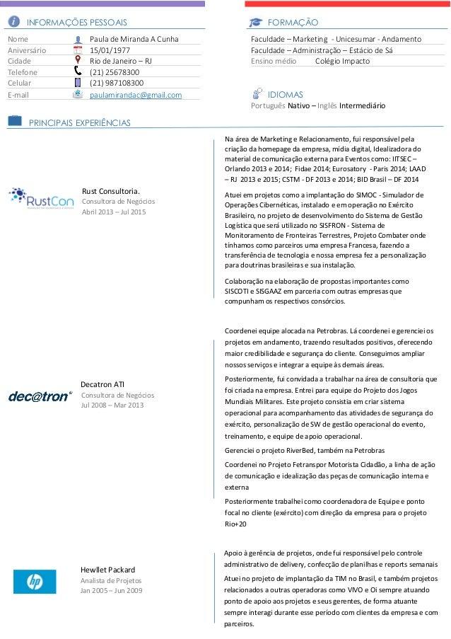 INFORMAÇÕES PESSOAIS FORMAÇÃO Nome Paula de Miranda A Cunha Faculdade – Marketing - Unicesumar - Andamento Aniversário 15/...