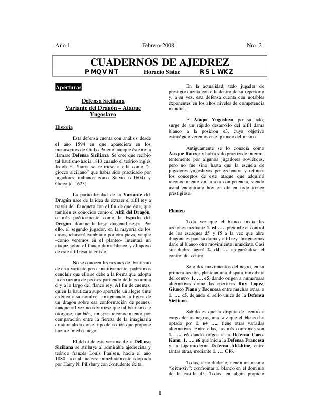 1 Año 1 Febrero 2008 Nro. 2 CUADERNOS DE AJEDREZ PMQVNT Horacio Sistac RSLWKZ Aperturas Defensa Siciliana Variante del Dra...