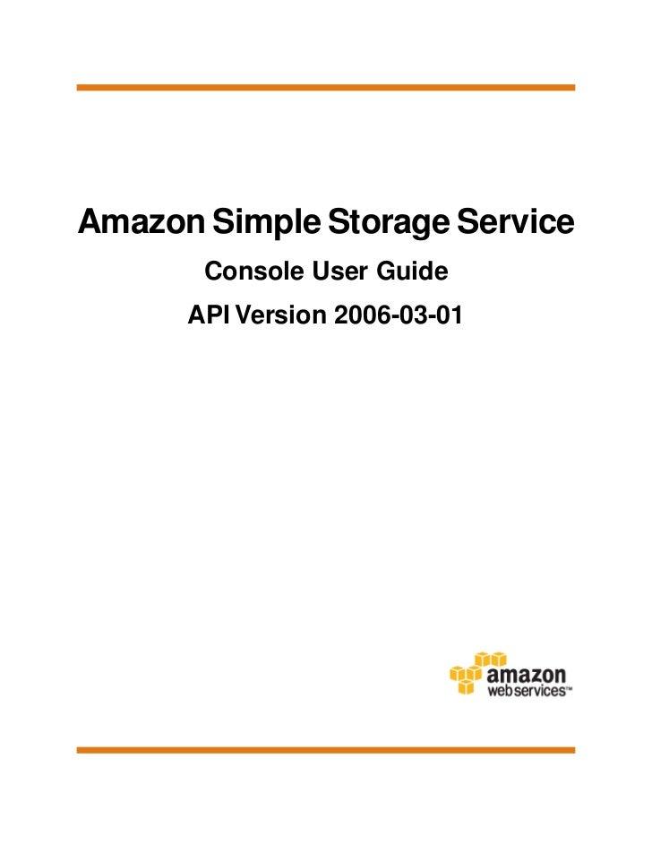 Amazon Simple Storage Service       Console User Guide      API Version 2006-03-01