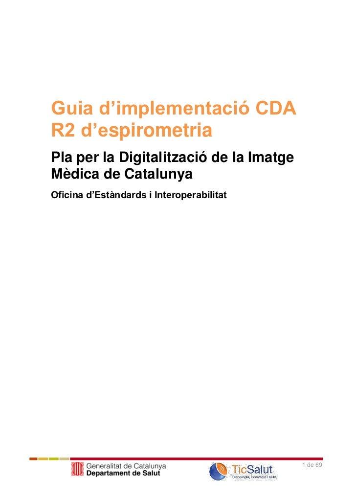 Guia d'implementació CDAR2 d'espirometriaPla per la Digitalització de la ImatgeMèdica de CatalunyaOficina d'Estàndards i I...