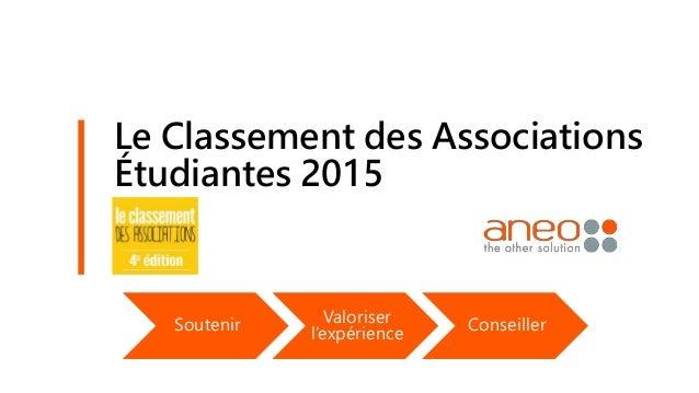 Le Classement des Associations Étudiantes 2015 Soutenir Valoriser l'expérience Conseiller