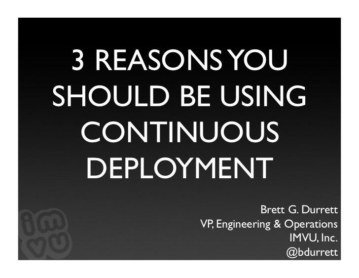 3 Reasons You Should Use Continuous Deployment