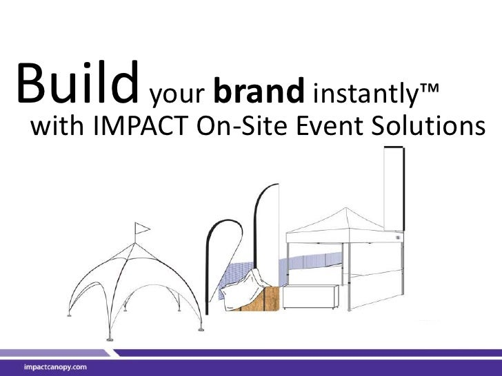 Build your brand instantly™<br />with IMPACT On-Site Event Solutions<br />