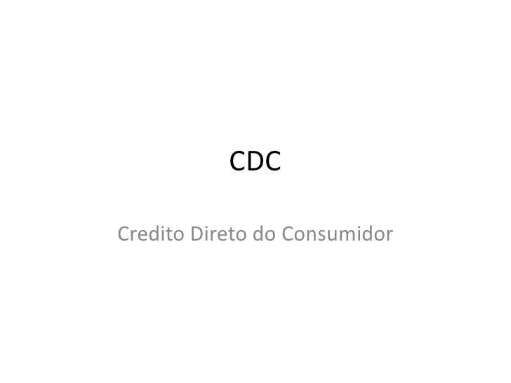 CDCCredito Direto do Consumidor