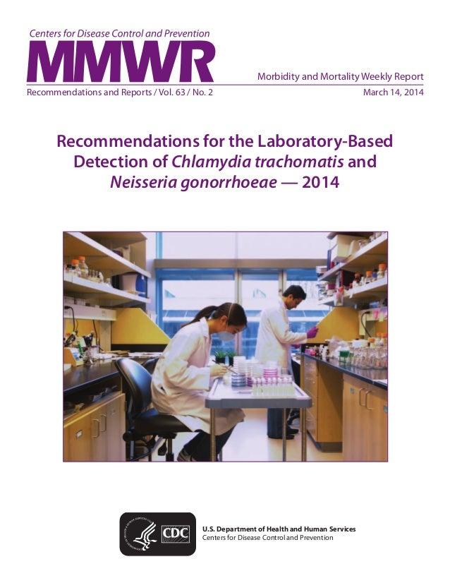 Recommendations and Reports / Vol. 63 / No. 2 March 14, 2014 Recommendations for the Laboratory-Based Detection of Chlamy...