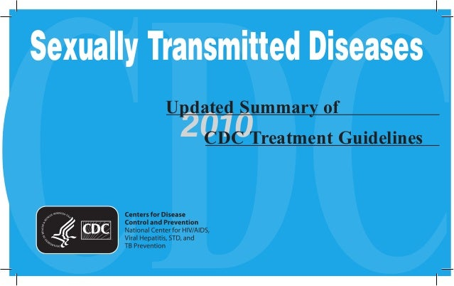 CDC2010 Sexually Transmitted Diseases Updated Summary of 	 CDC Treatment Guidelines