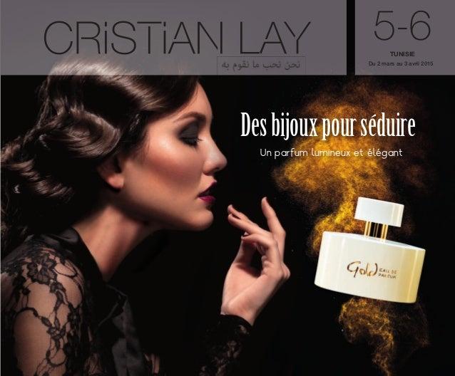 5-6 Du 2 mars au 3 avril 2015 TUNISIE Desbijouxpourséduire Un parfum lumineux et élégant OK-PORTADA TUNEZ C5:Maquetación 1...