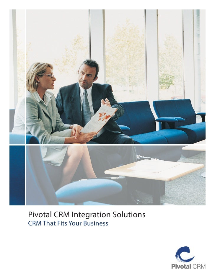 Pivotal CRM Integration SolutionsCRM That Fits Your Business