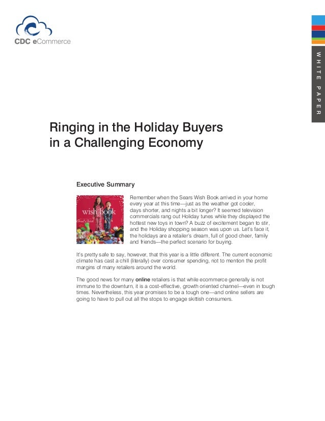 WHITEPAPER Ringing in the Holiday Buyers in a Challenging Economy Executive Summary Remember when the Sears Wish Book arri...