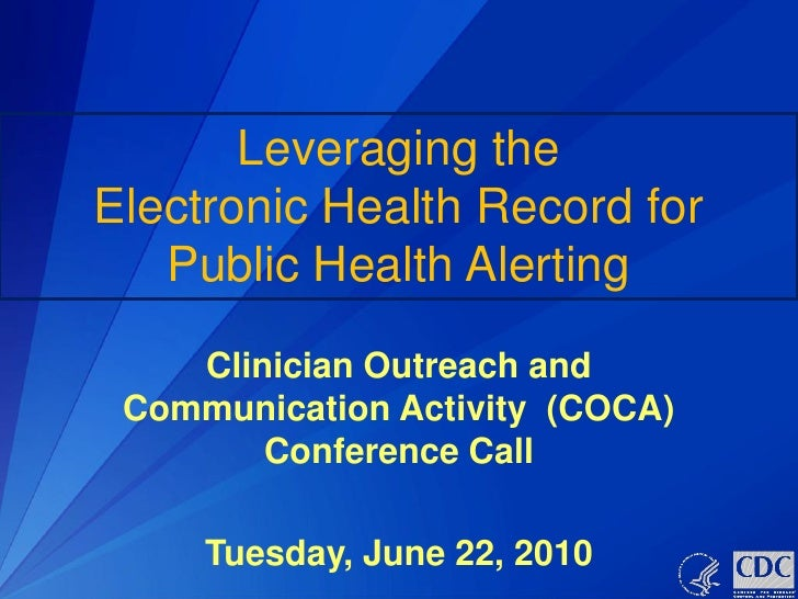 Leveraging the Electronic Health Record for    Public Health Alerting     Clinician Outreach and  Communication Activity (...