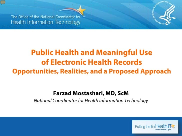 Public Health and Meaningful Use       of Electronic Health RecordsOpportunities, Realities, and a Proposed Approach      ...