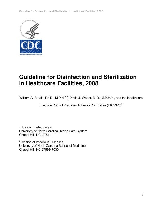 Guideline for Disinfection and Sterilization in Healthcare Facilities, 2008 Guideline for Disinfection and Sterilization i...