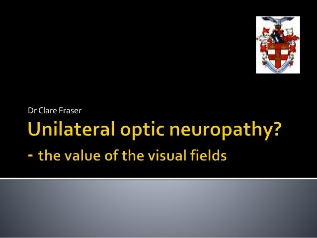 Unilateral optic neuropathy? - the value of visual fields