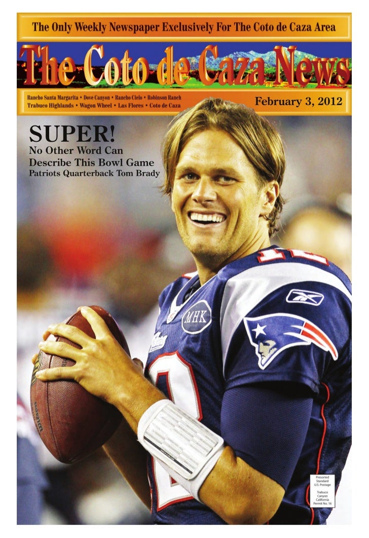 February 3, 2012SUPER!No Other Word CanDescribe This Bowl GamePatriots Quarterback Tom Brady