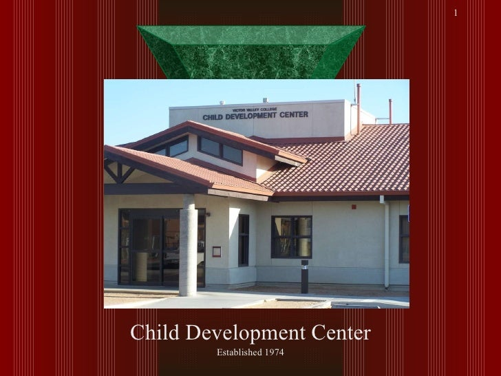 Victor Valley College Child Development Center Established 1974
