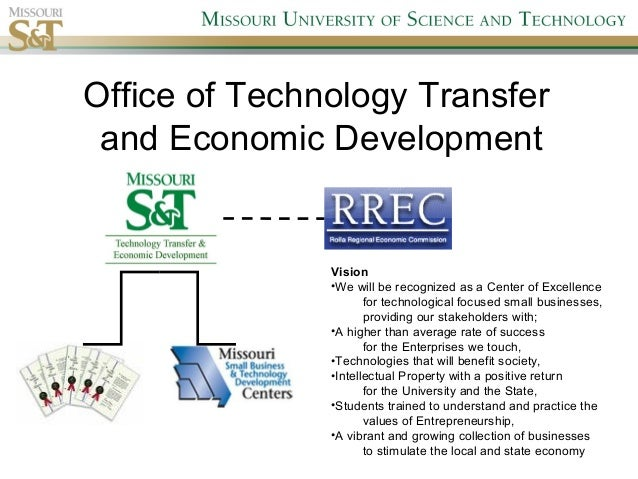 Office of Technology Transfer and Economic Development Vision •We will be recognized as a Center of Excellence for technol...