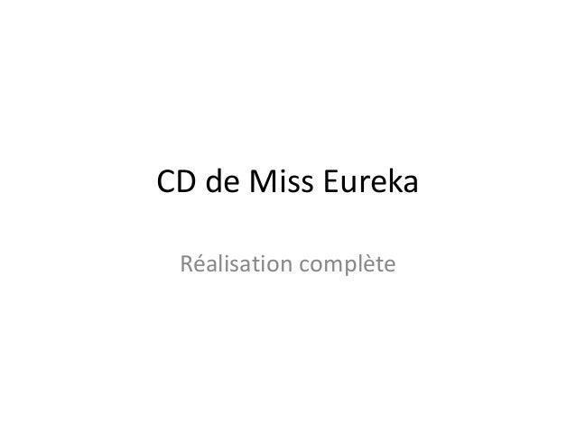 CD de Miss Eureka Réalisation complète