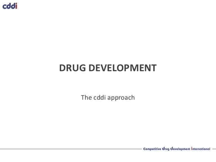 DRUG DEVELOPMENT   The cddi approach