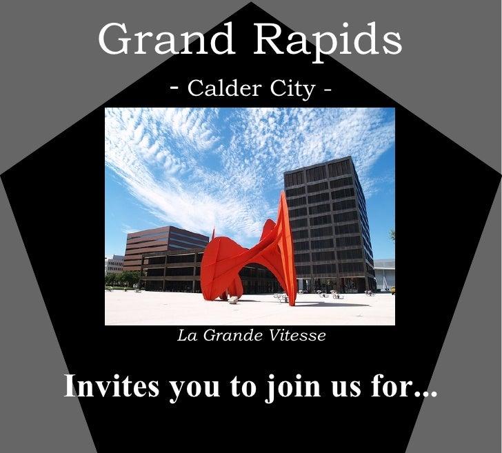 Grand Rapids -  Calder City - La Grande Vitesse   Invites you to join us for...