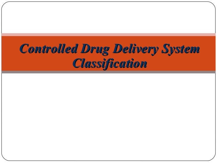 Controlled Drug Delivery System Classification
