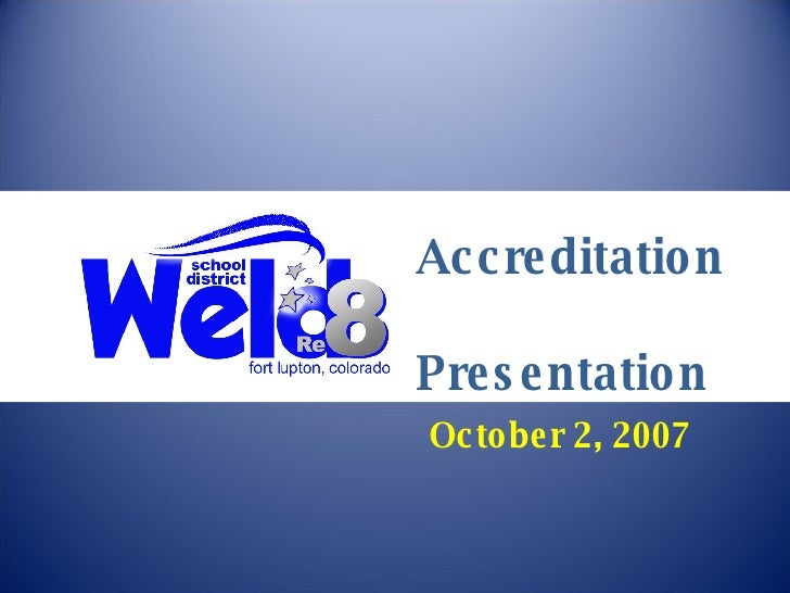 October 2, 2007 Accreditation  Presentation
