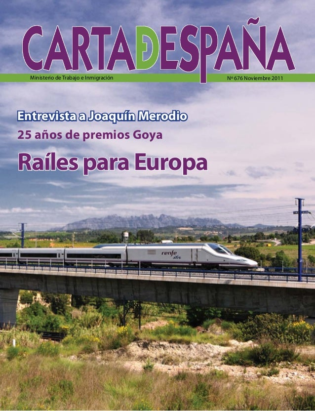 25 años de premios Goya Entrevista a Joaquín Merodio Nº 676 Noviembre 2011Ministerio de Trabajo e Inmigración RaílesparaEu...