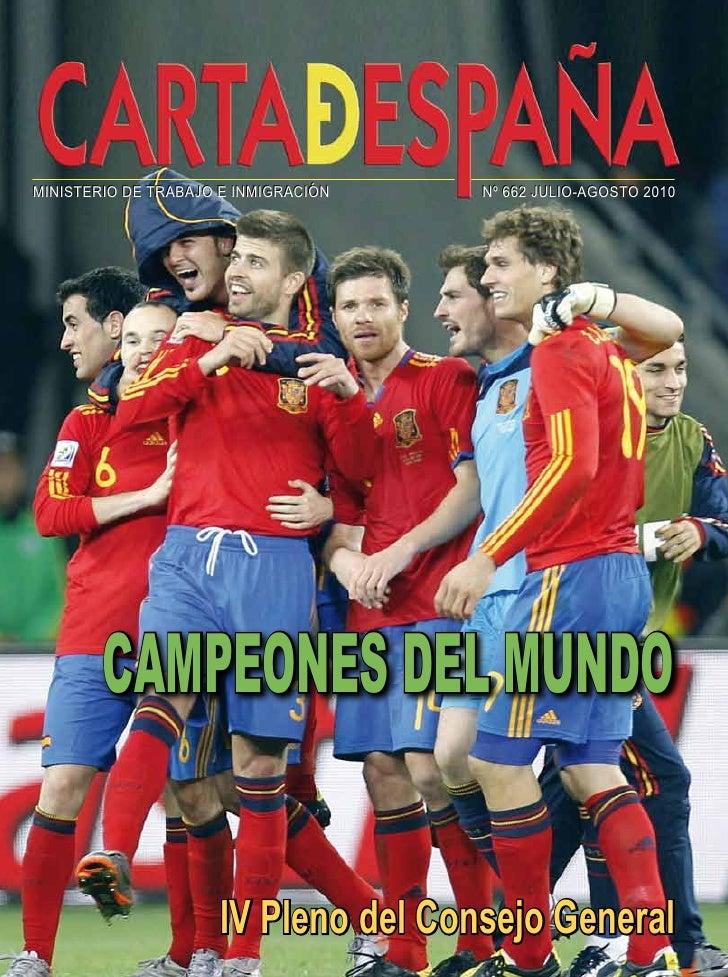 MINISTERIO DE TRABAJO E INMIGRACIÓN   Nº 662 JULIO-AGOSTO 2010             Campeones deL mundo                        IV P...