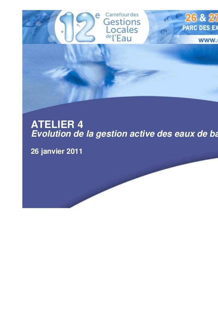 ATELIER 4Evolution de la gestion active des eaux de baignade26 janvier 2011