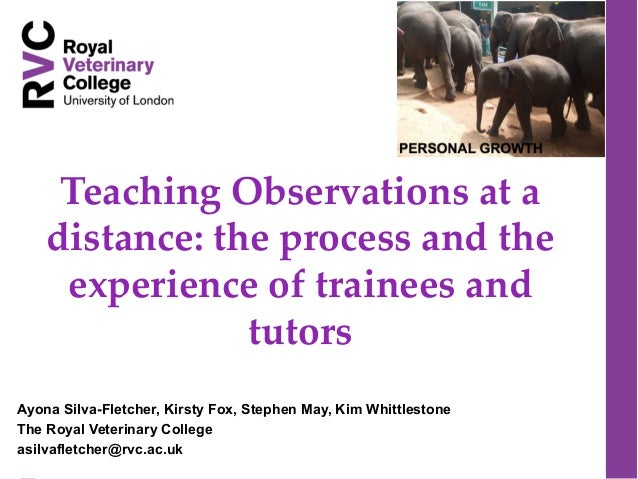 Teaching  Observations  at  a   distance:  the  process  and  the   experience  of  trainees  and   tutors	 Ayona Silva-Fl...