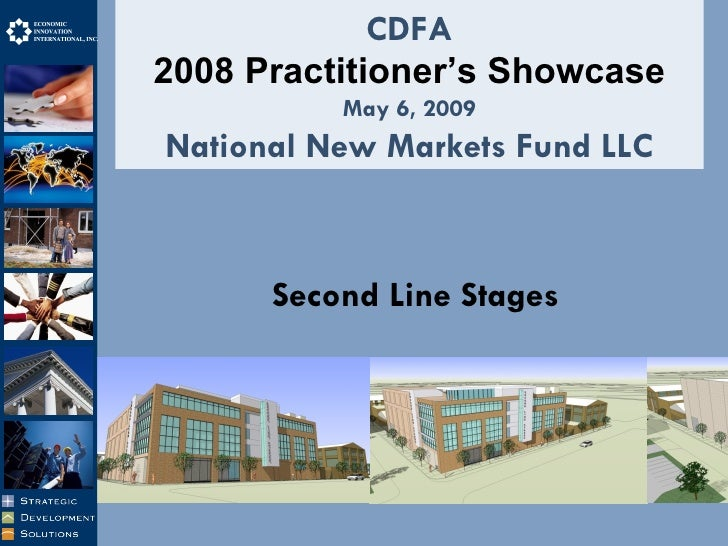 CDFA 2008 Practitioner's Showcase May 6, 2009 National New Markets Fund LLC Second Line Stages